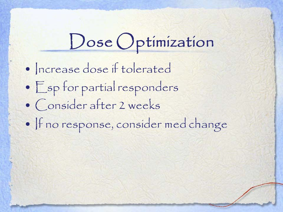 Dose Optimization Increase dose if tolerated