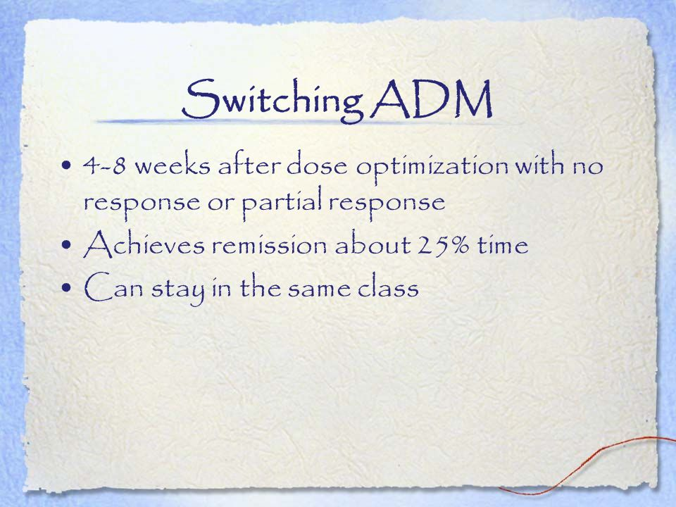 Switching ADM 4-8 weeks after dose optimization with no response or partial response. Achieves remission about 25% time.