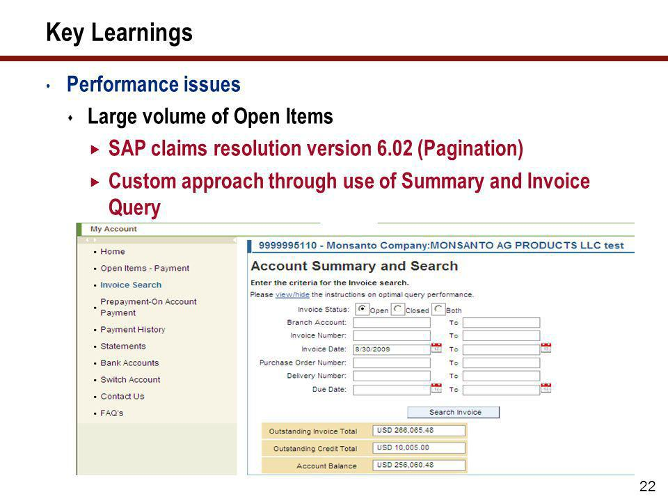 Key Learnings Performance issues Large volume of Open Items