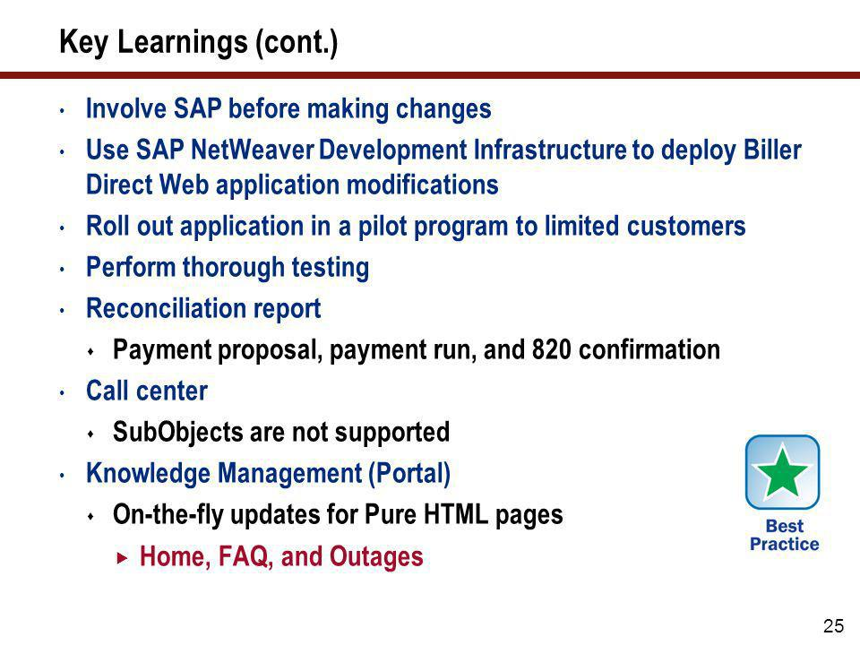 Key Learnings (cont.) Involve SAP before making changes