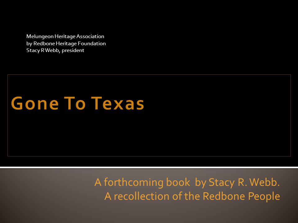 Gone To Texas A forthcoming book by Stacy R. Webb.