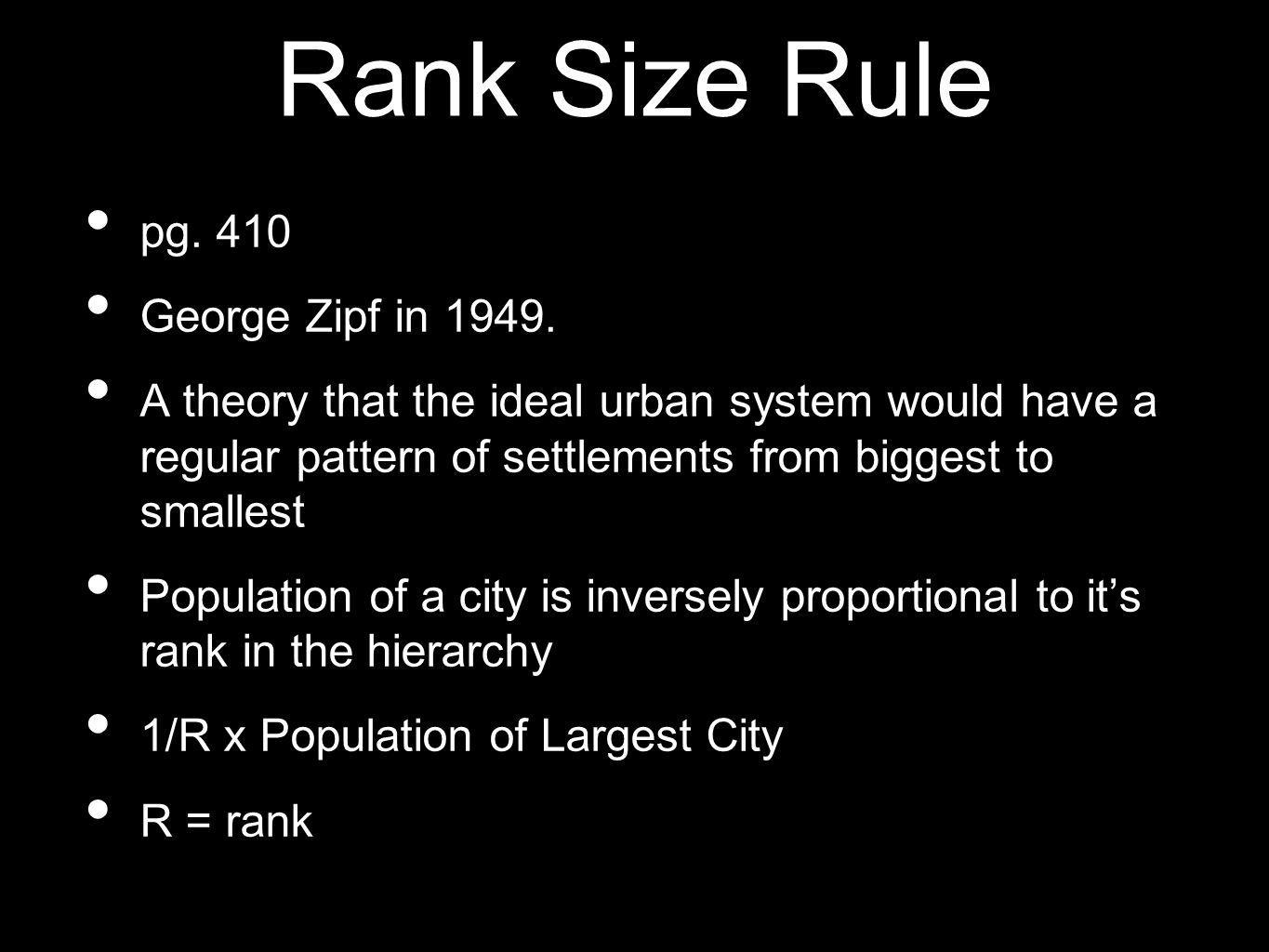 Rank Size Rule pg. 410 George Zipf in 1949.