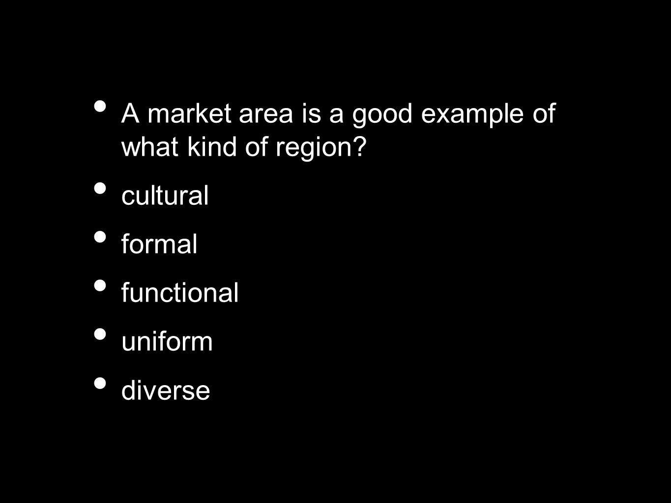 A market area is a good example of what kind of region