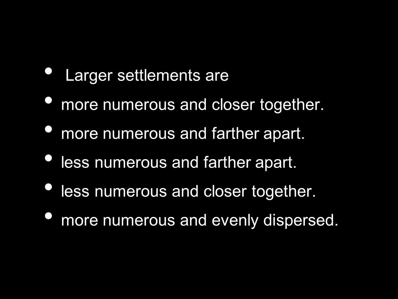 Larger settlements are