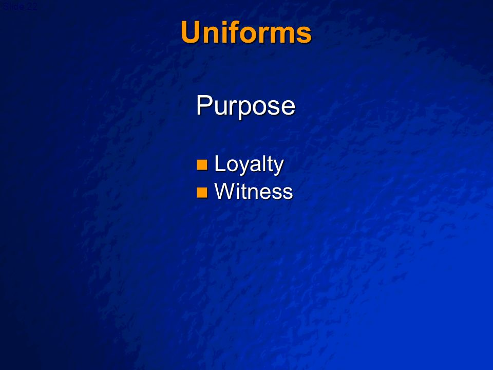Uniforms Purpose Loyalty Witness