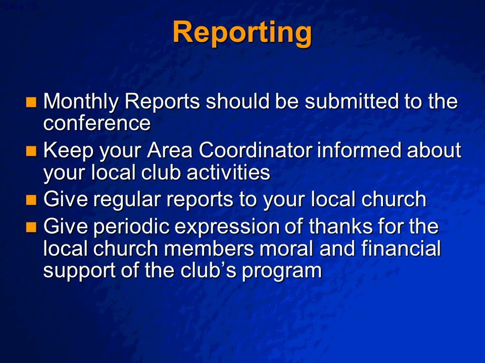 Reporting Monthly Reports should be submitted to the conference