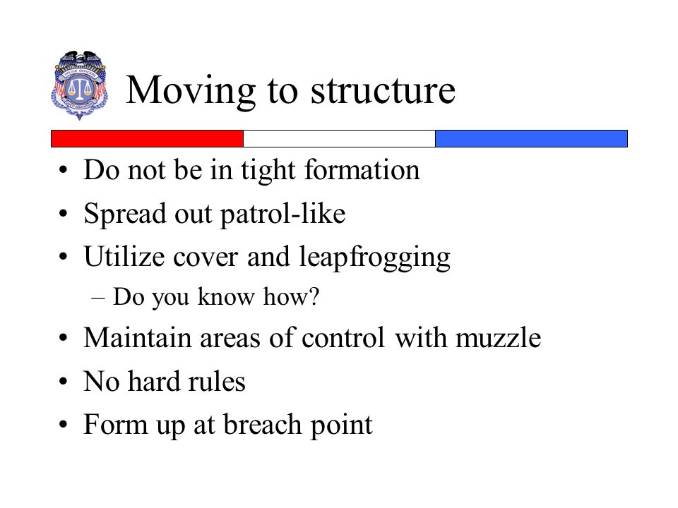 Moving to structure Do not be in tight formation