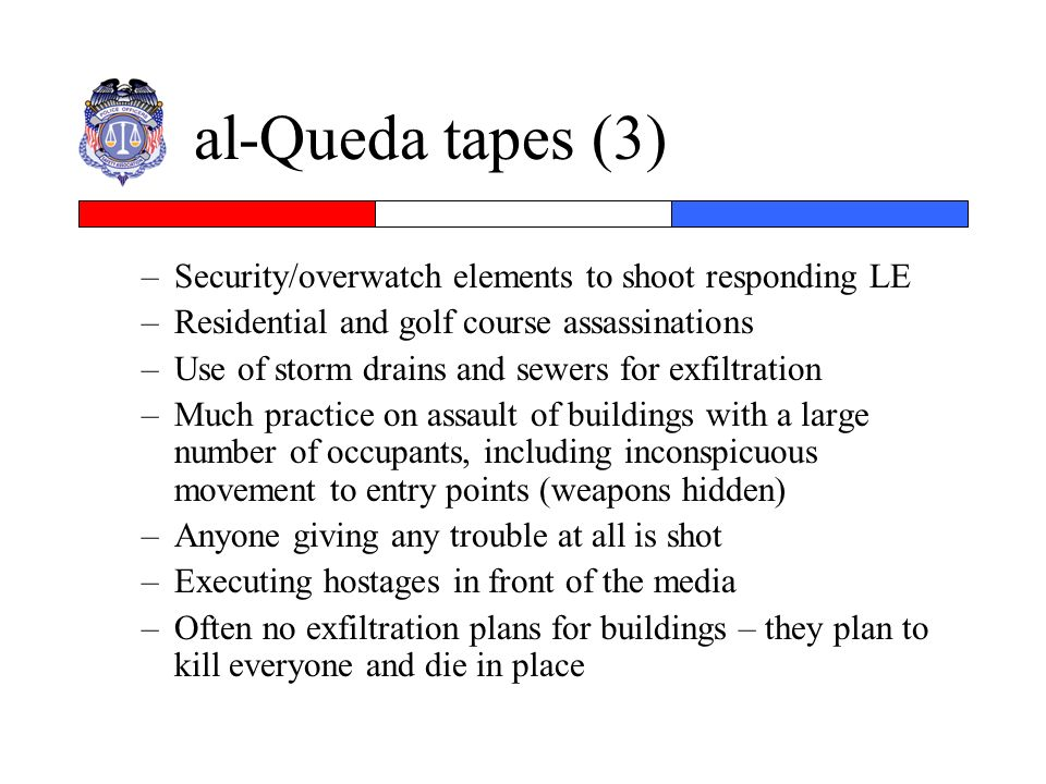 al-Queda tapes (3) Security/overwatch elements to shoot responding LE