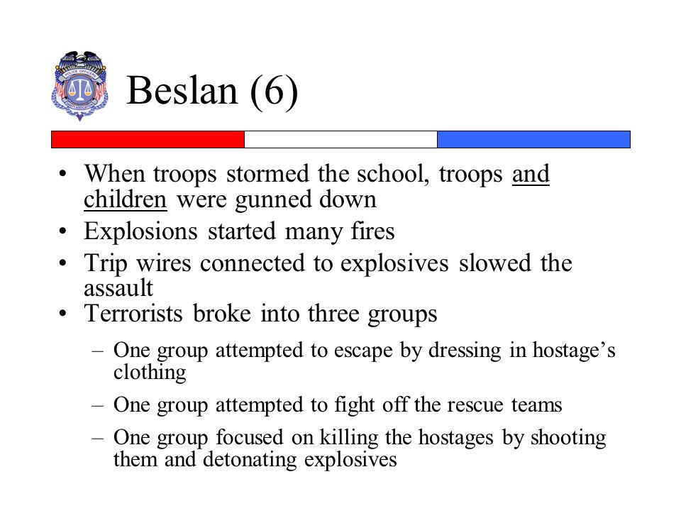 Beslan (6) When troops stormed the school, troops and children were gunned down. Explosions started many fires.