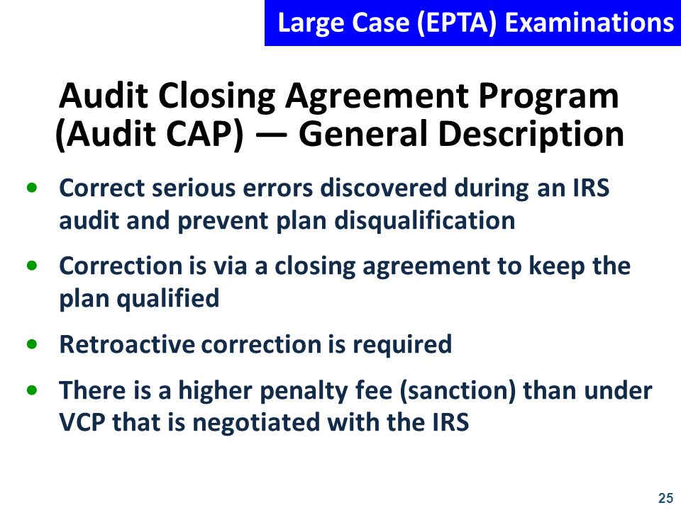 Audit Closing Agreement Program (Audit CAP) — General Description