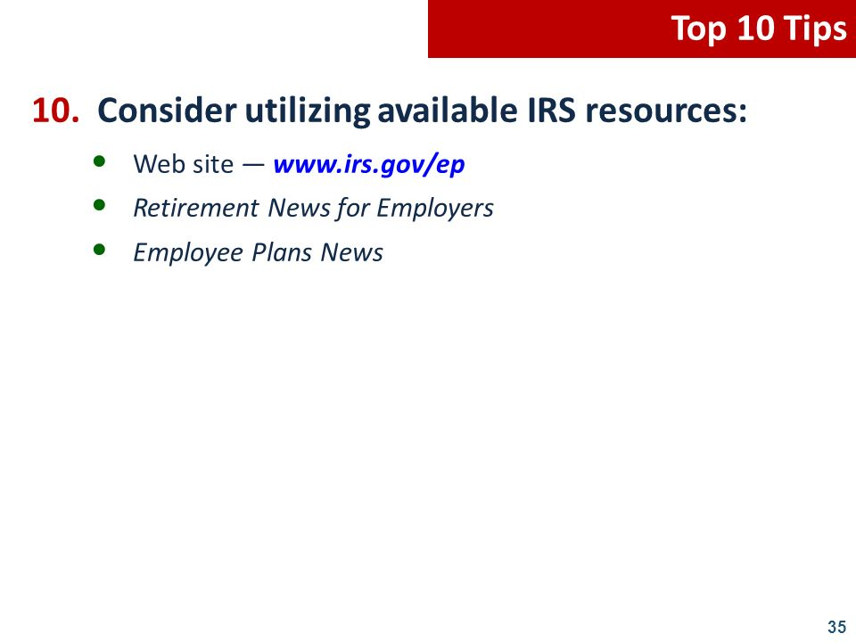 10. Consider utilizing available IRS resources: