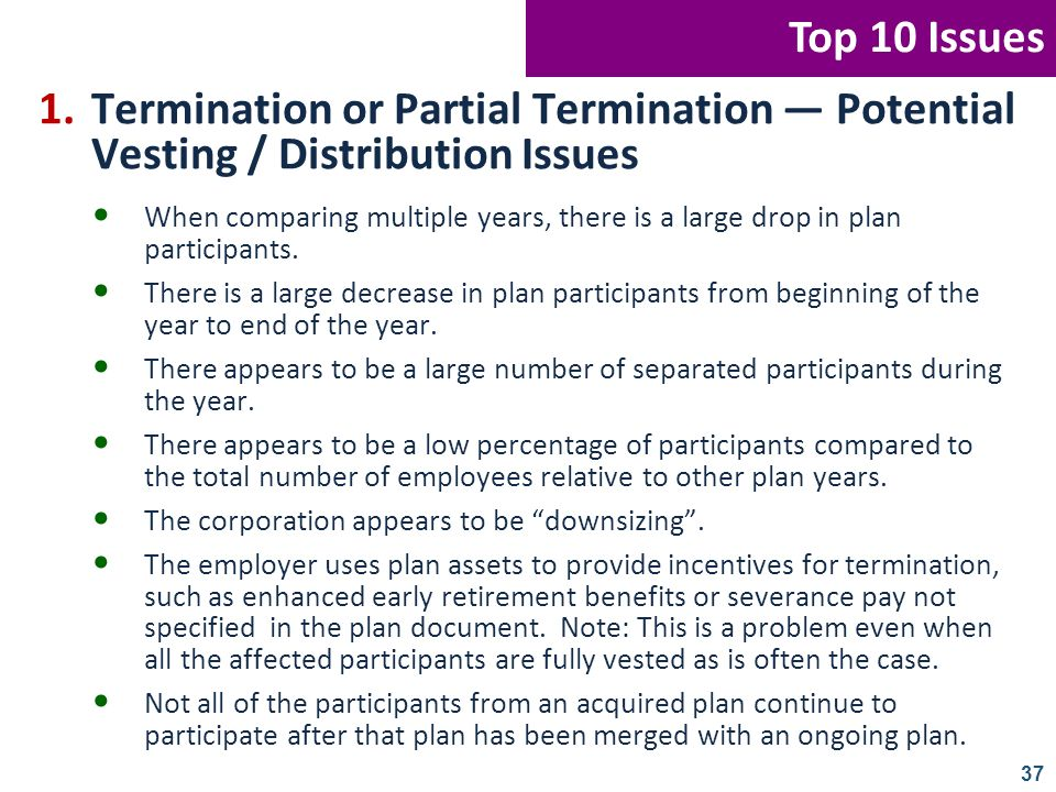 Top 10 Issues 1. Termination or Partial Termination — Potential Vesting / Distribution Issues.