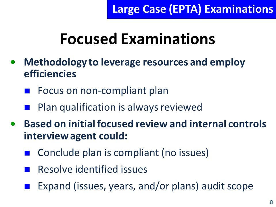 Focused Examinations Large Case (EPTA) Examinations