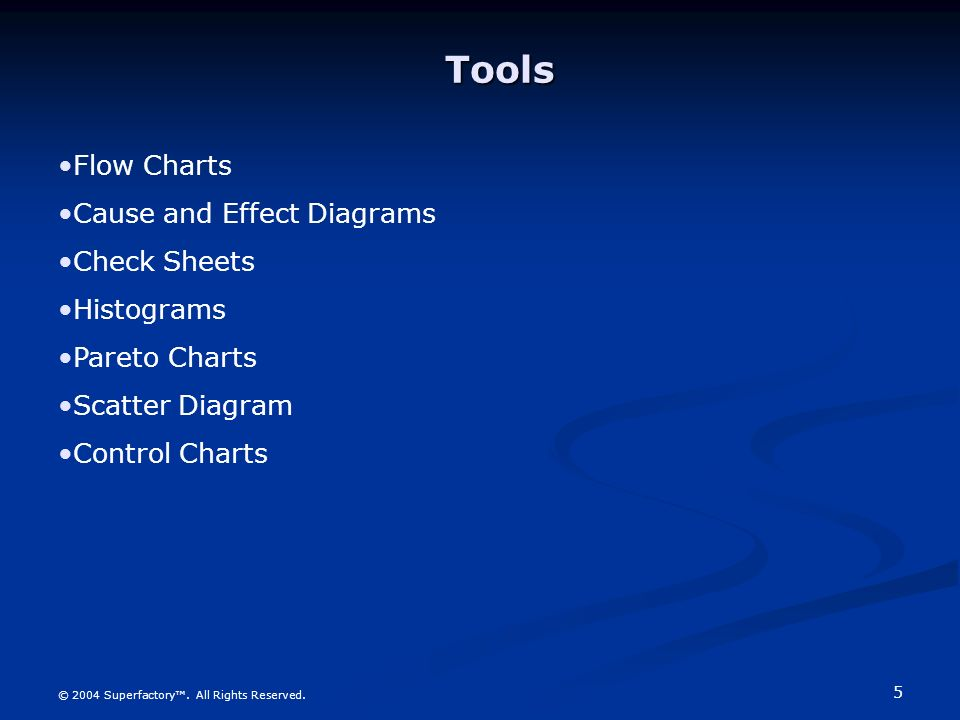 Tools Flow Charts Cause and Effect Diagrams Check Sheets Histograms