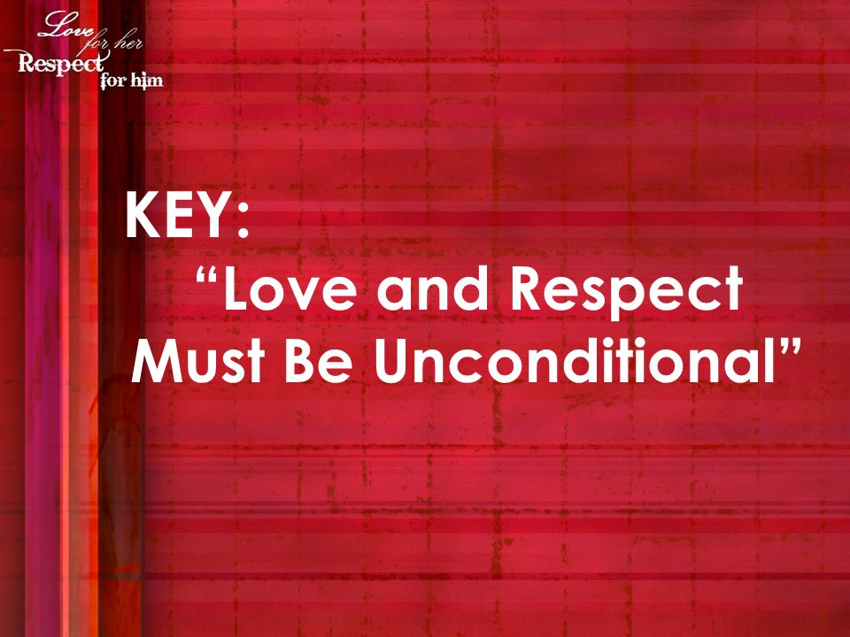 Love and Respect Must Be Unconditional