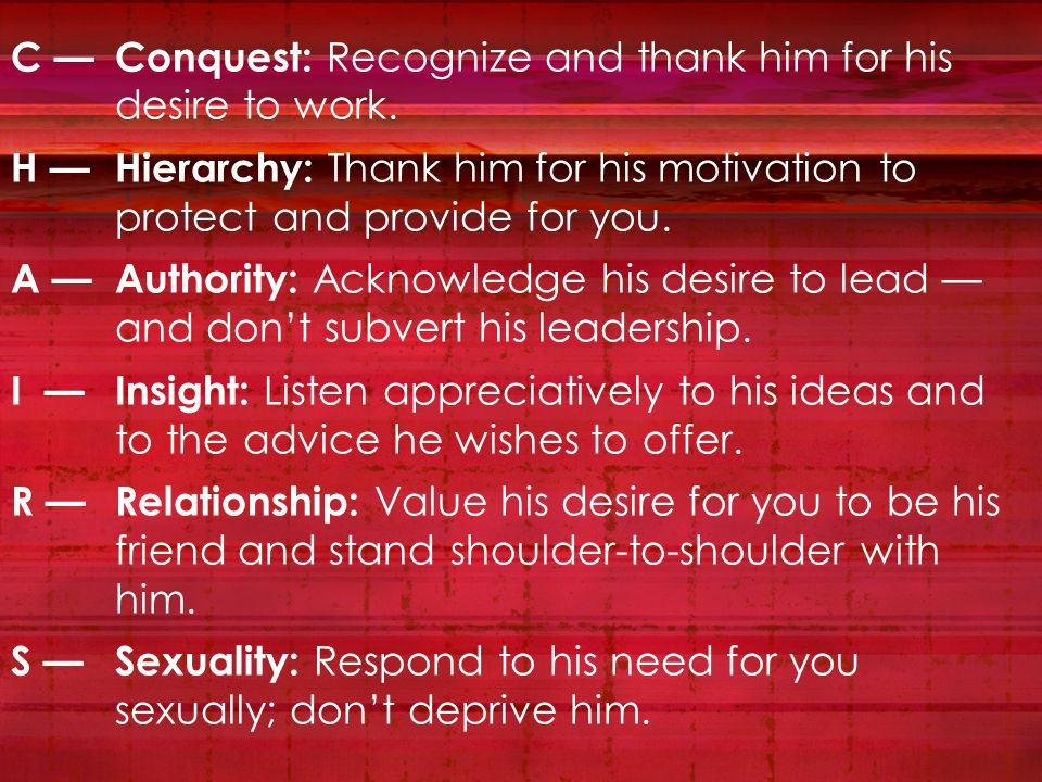 C — Conquest: Recognize and thank him for his desire to work.