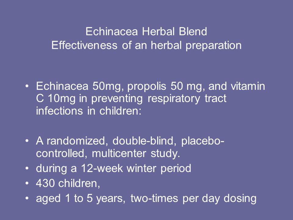 Echinacea Herbal Blend Effectiveness of an herbal preparation