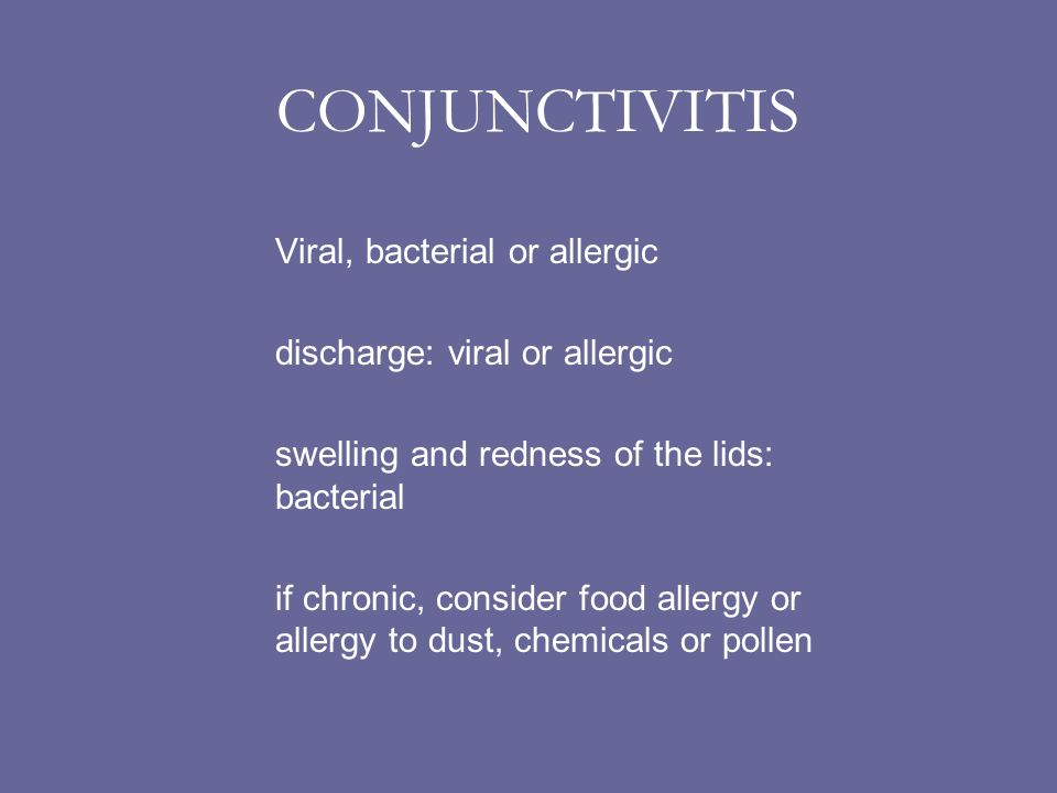 CONJUNCTIVITIS Viral, bacterial or allergic