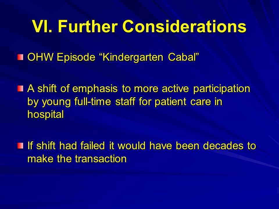 VI. Further Considerations