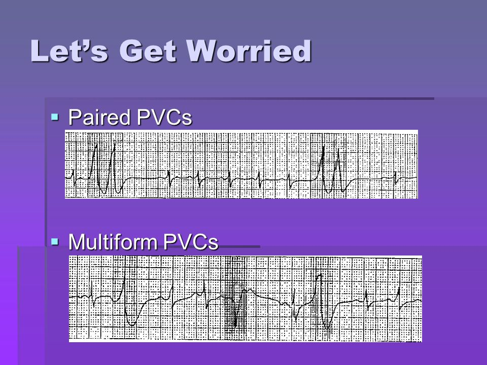 Let's Get Worried Paired PVCs Multiform PVCs