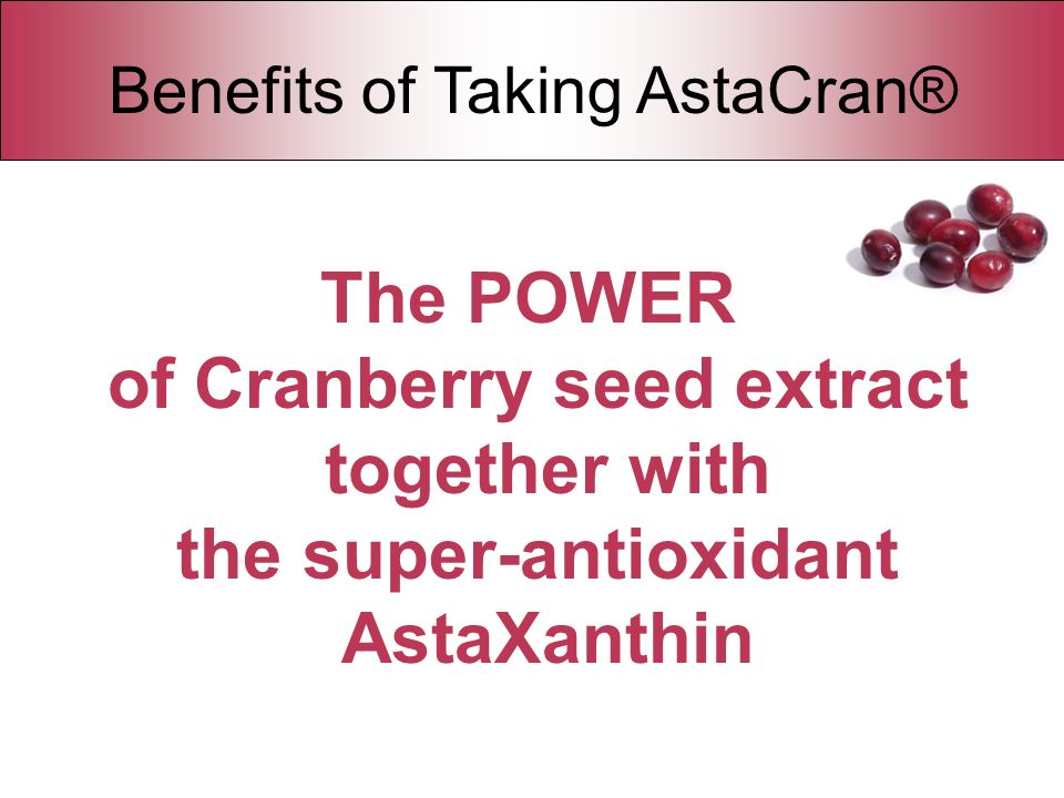 of Cranberry seed extract together with