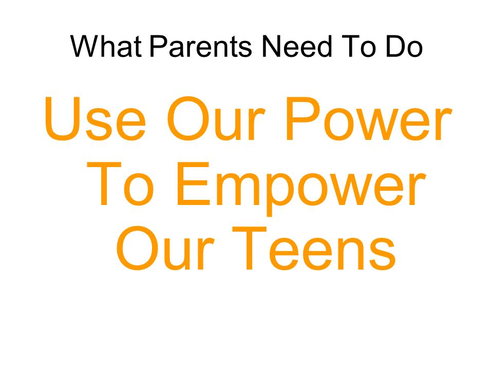 Use Our Power To Empower Our Teens