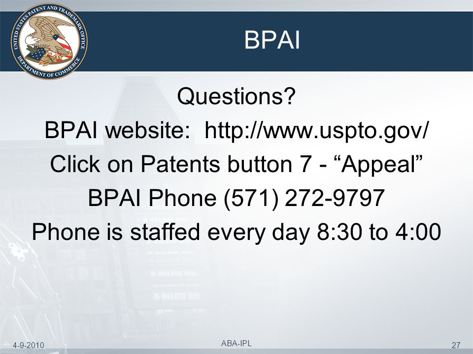 BPAI Questions BPAI website: http://www.uspto.gov/