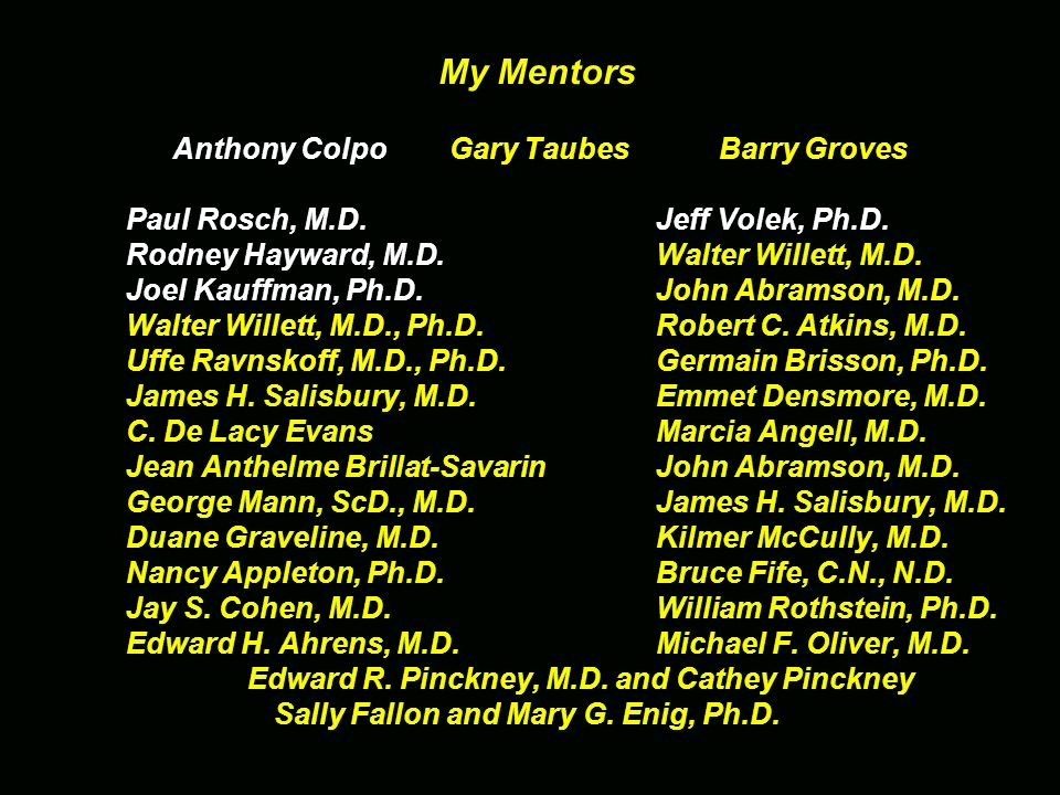 My Mentors Anthony Colpo Gary Taubes Barry Groves