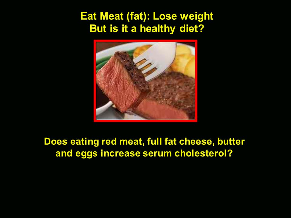 Eat Meat (fat): Lose weight