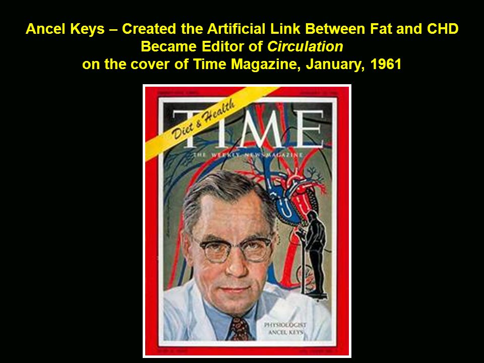 Ancel Keys – Created the Artificial Link Between Fat and CHD