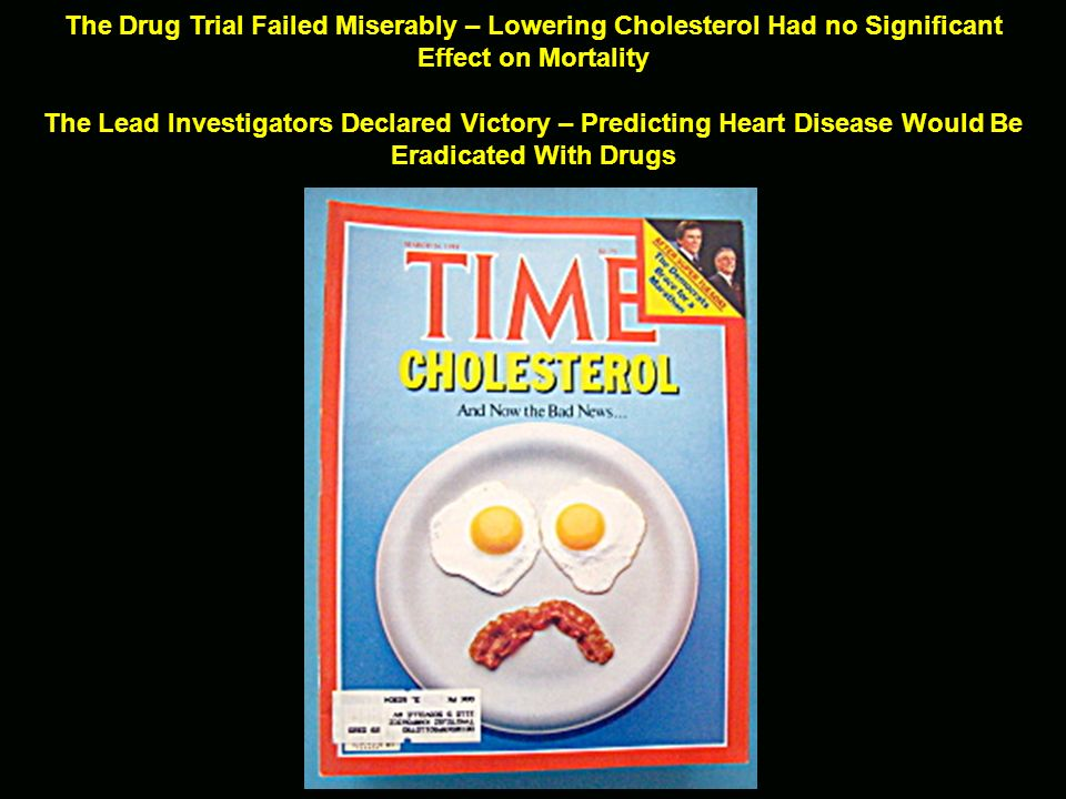 The Drug Trial Failed Miserably – Lowering Cholesterol Had no Significant Effect on Mortality