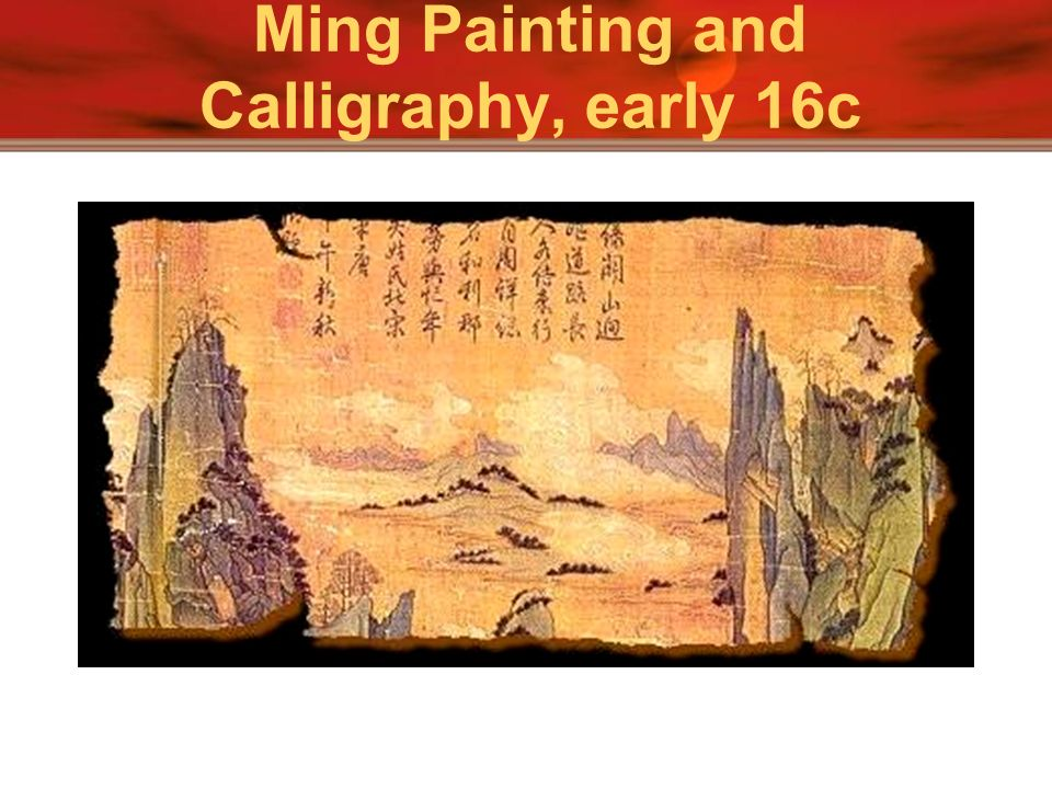 Ming Painting and Calligraphy, early 16c