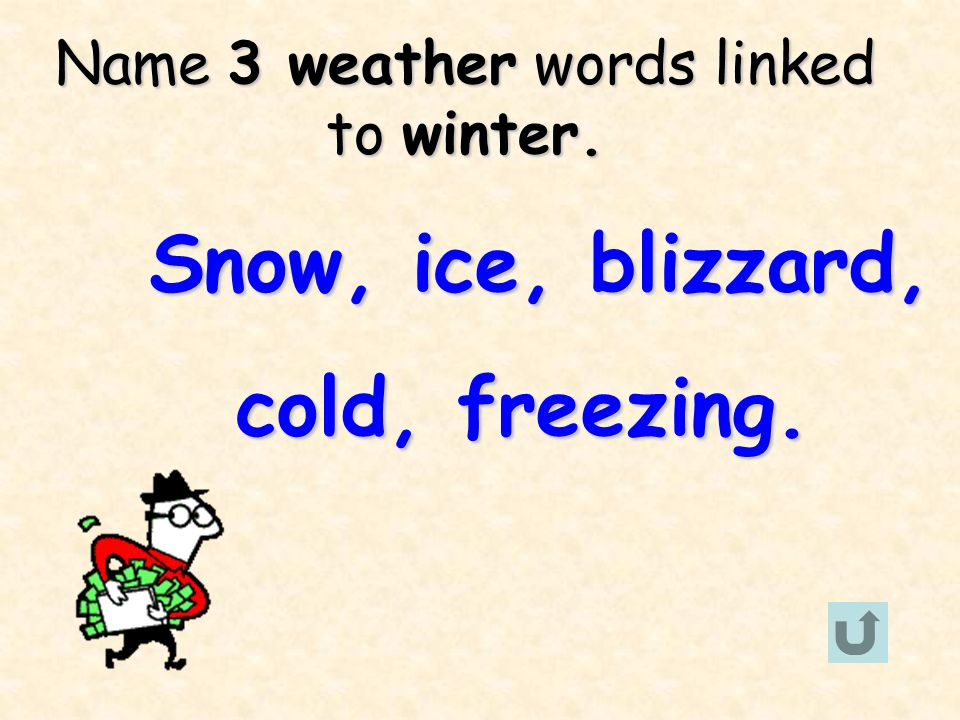 Name 3 weather words linked to winter.