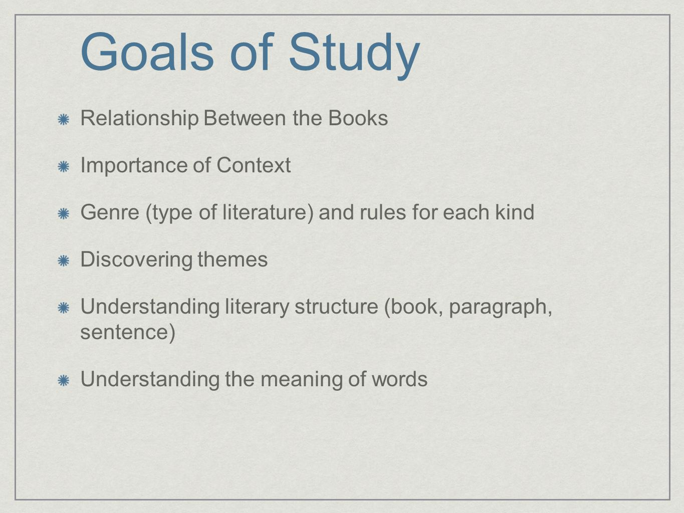 Goals of Study Relationship Between the Books Importance of Context