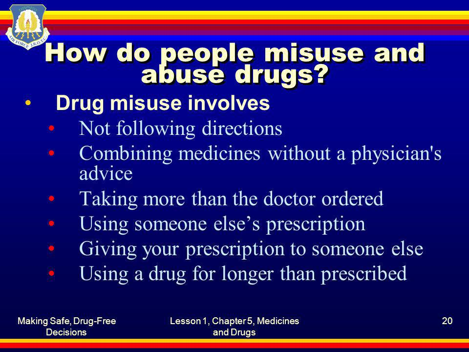 How do people misuse and abuse drugs