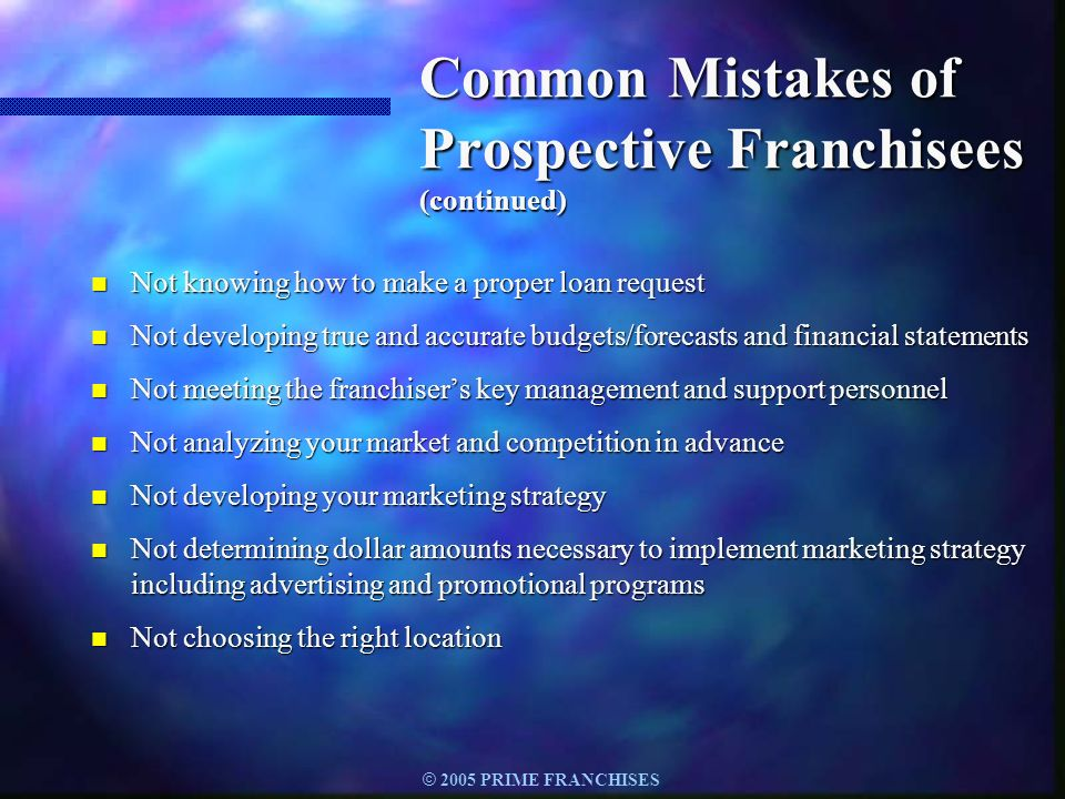 Common Mistakes of Prospective Franchisees (continued)