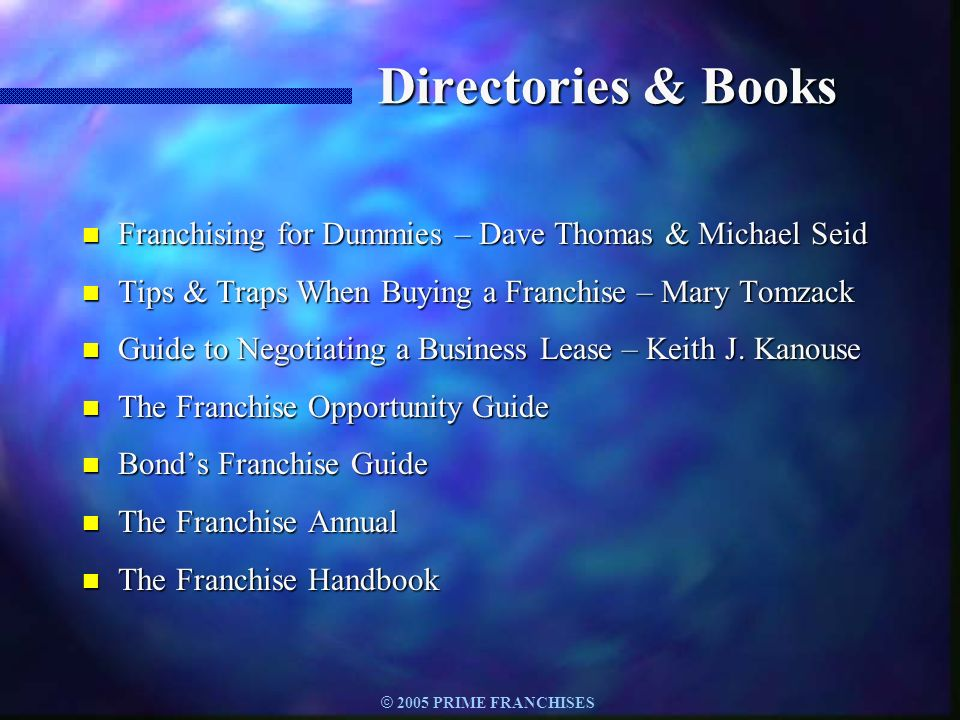 Directories & Books Franchising for Dummies – Dave Thomas & Michael Seid. Tips & Traps When Buying a Franchise – Mary Tomzack.