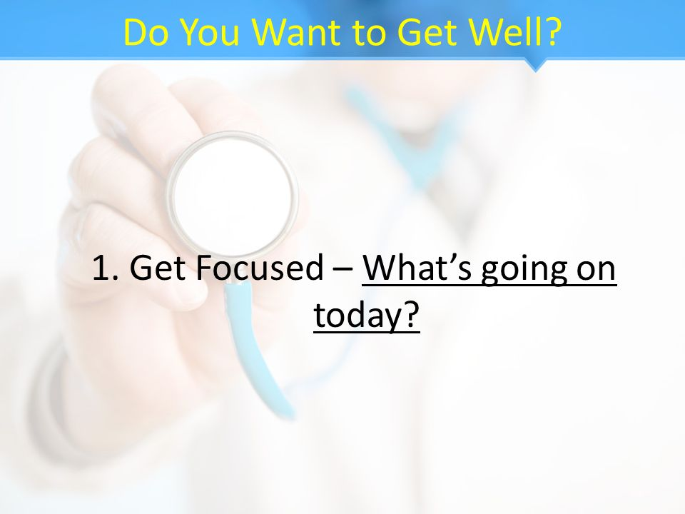 1. Get Focused – What's going on today
