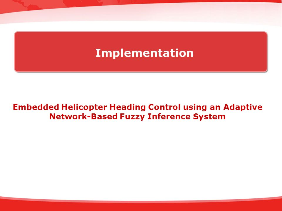 Implementation Embedded Helicopter Heading Control using an Adaptive Network-Based Fuzzy Inference System.