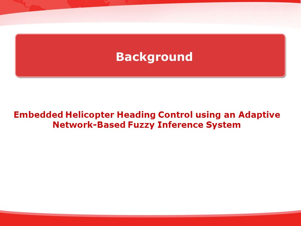 Background Embedded Helicopter Heading Control using an Adaptive Network-Based Fuzzy Inference System.