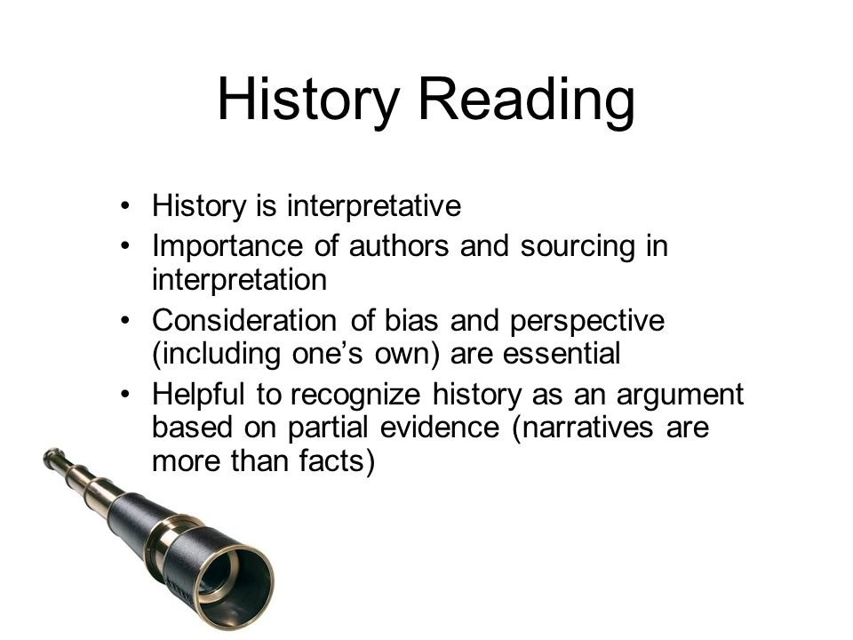 History Reading History is interpretative