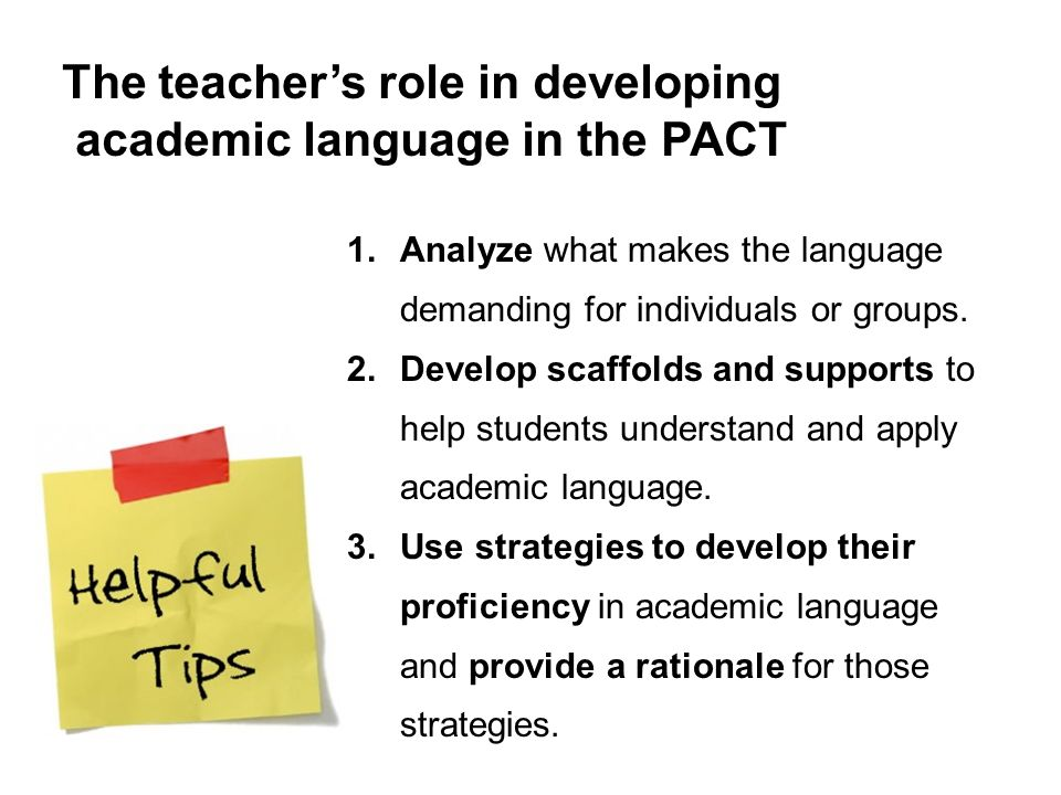 The teacher's role in developing academic language in the PACT