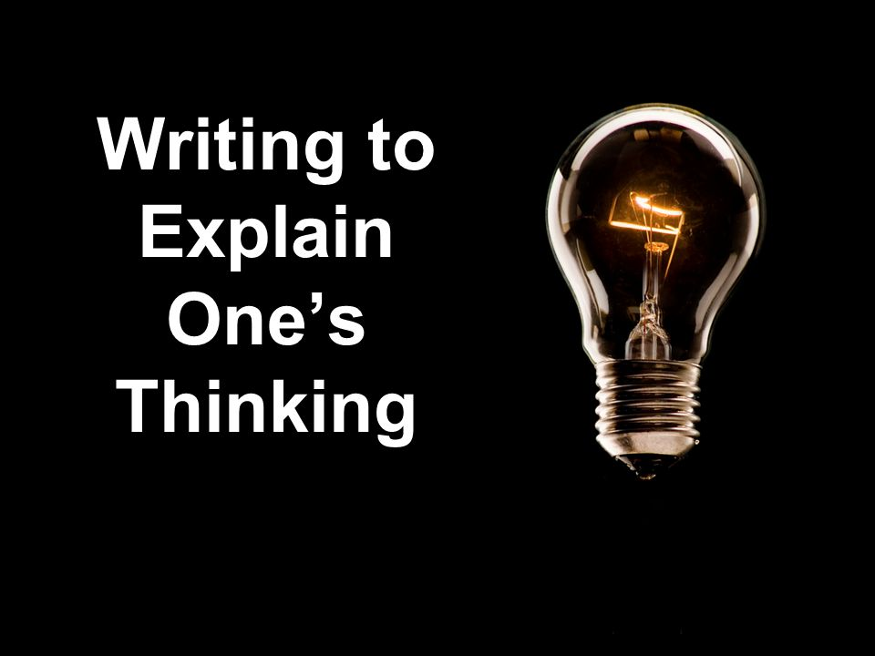 Writing to Explain One's Thinking