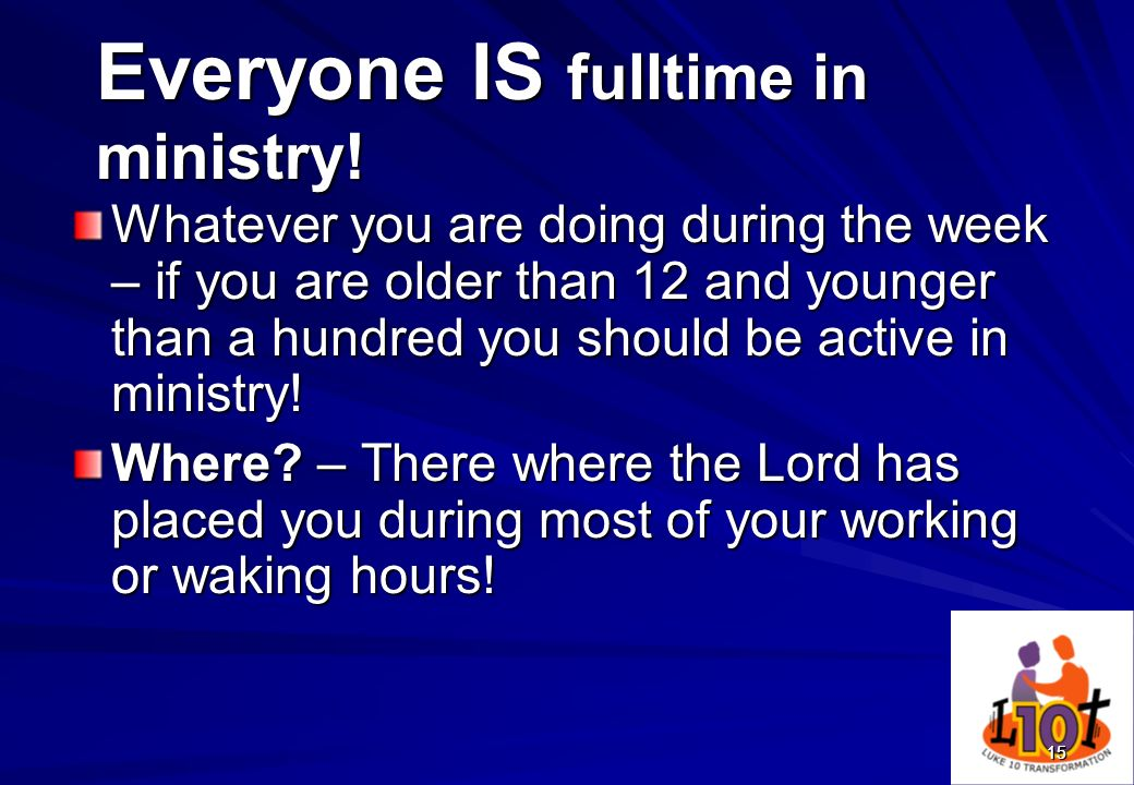 Everyone IS fulltime in ministry!