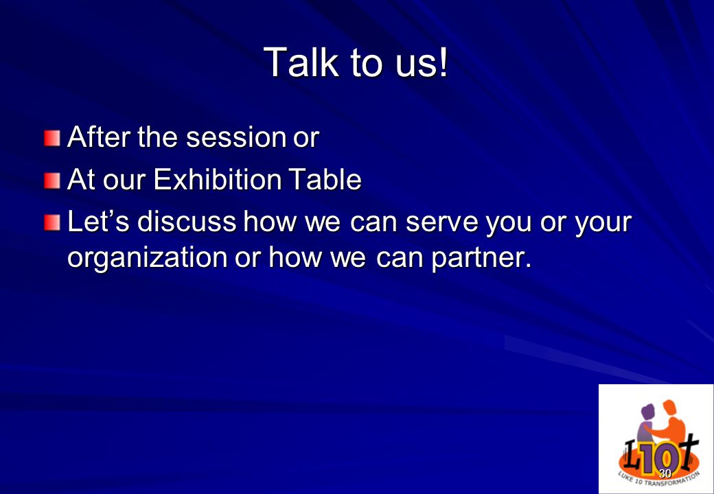 Talk to us! After the session or At our Exhibition Table