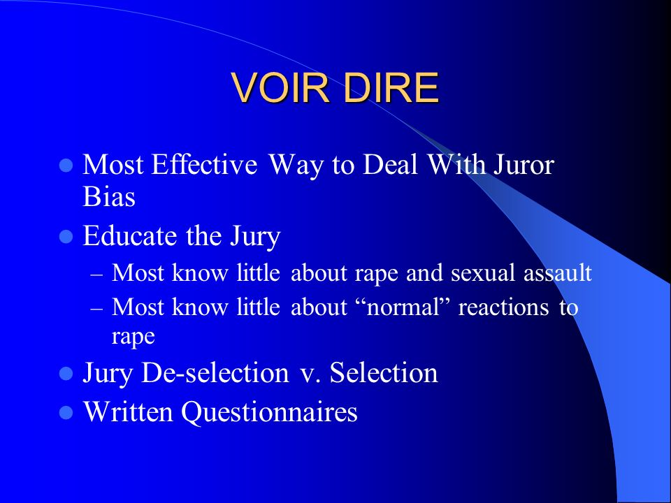 VOIR DIRE Most Effective Way to Deal With Juror Bias Educate the Jury