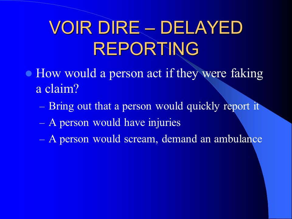 VOIR DIRE – DELAYED REPORTING