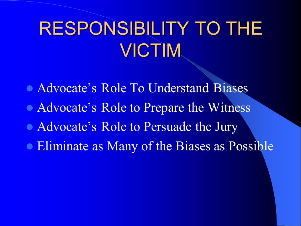RESPONSIBILITY TO THE VICTIM