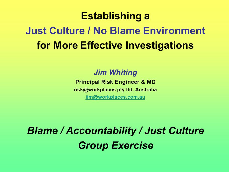 Just Culture / No Blame Environment for More Effective Investigations