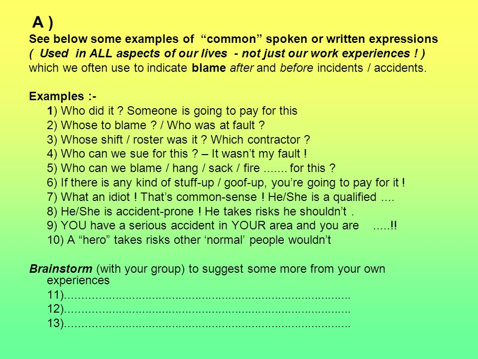 A ) See below some examples of common spoken or written expressions. ( Used in ALL aspects of our lives - not just our work experiences ! )